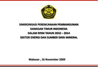 SINKRONISASI PERENCANAAN PEMBANGUNAN KAWASAN TIMUR INDONESIA DALAM RPJM TAHUN 2010 – 2014