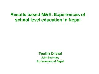 Results based M&E: Experiences of  school level education in Nepal