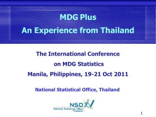 The International Conference  on MDG Statistics Manila, Philippines, 19-21 Oct 2011