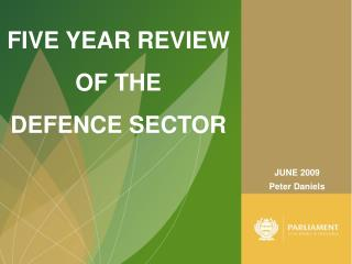 FIVE YEAR REVIEW  OF THE  DEFENCE SECTOR