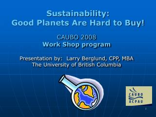 Sustainability: Good Planets Are Hard to Buy!