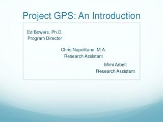 Project GPS: An Introduction
