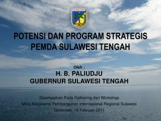 POTENSI DAN PROGRAM STRATEGIS  PEMDA  SUL AWESI  TENG AH