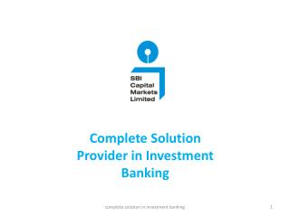 Complete Solution Provider in Investment Banking