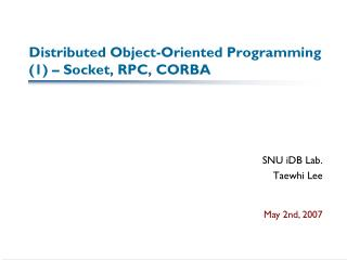 Distributed Object-Oriented Programming (1) – Socket, RPC, CORBA