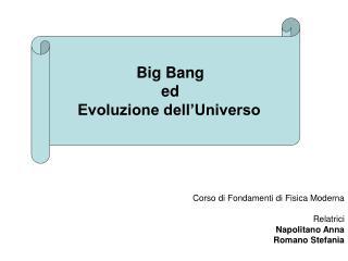 Corso di Fondamenti di Fisica Moderna  Relatrici Napolitano Anna Romano Stefania