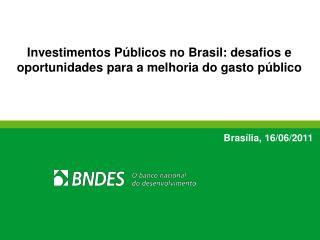 Investimentos Públicos no Brasil: desafios e oportunidades para a melhoria do gasto público