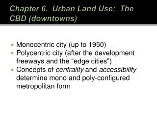 Chapter 6.  Urban Land Use:  The  CBD (downtowns)