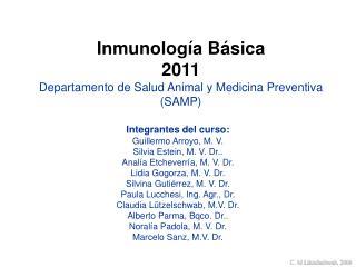 Inmunología Básica  2011 Departamento de Salud Animal y Medicina Preventiva (SAMP)