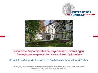 Dr. med. Tobias Freyer, Abt. Psychiatrie und Psychotherapie, Universitätsklinik Freiburg
