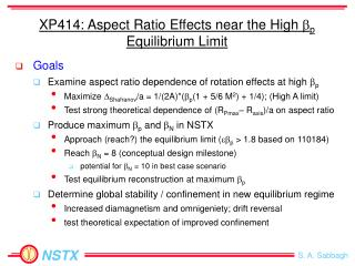 XP414: Aspect Ratio Effects near the High  b p  Equilibrium Limit