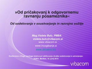 Mag.Violeta Bulc, PMBA violeta.bulc@vibacom.si vibacom.si incogibanje.si aktualno