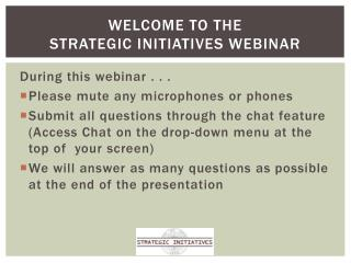 Welcome to the Strategic Initiatives Webinar