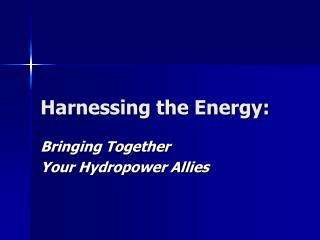 Harnessing the Energy: