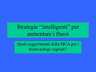 Strategie �intelligenti� per aumentare i flussi