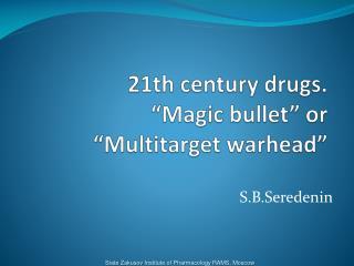 "21th century drugs. ""Magic bullet"" or "" Multitarget  warhead"""