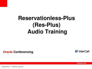 Reservationless-Plus  (Res-Plus)  Audio  Training