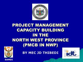 PROJECT MANAGEMENT CAPACITY BUILDING IN THE NORTH WEST PROVINCE (PMCB IN NWP)