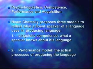 Psycholinguistics: Competence, Performance and Acquisition