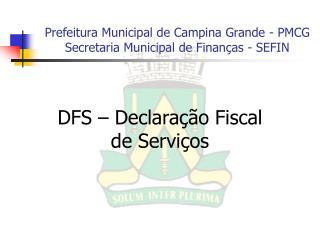 Prefeitura Municipal de Campina Grande - PMCG Secretaria Municipal de Finanças - SEFIN