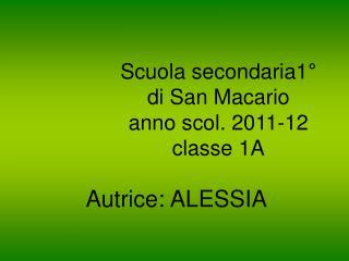 Scuola secondaria1° di San Macario anno scol. 2011-12 classe 1A
