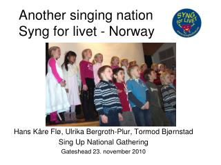 Another singing nation  Syng for livet - Norway