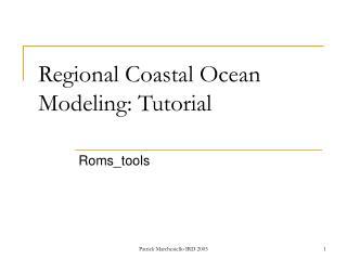Regional Coastal Ocean Modeling: Tutorial