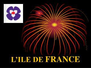 L�ILE DE  FRANCE