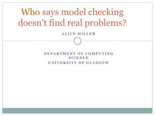 Who  says model checking doesn�t find real problems?
