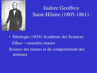 Isidore Geoffroy  Saint-Hilaire (1805-1861) :