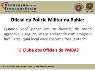 Oficial da Polícia Militar da Bahia: