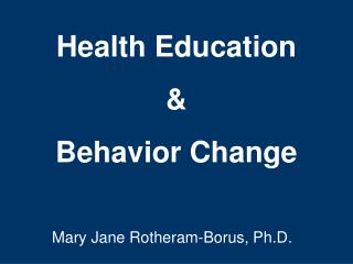 Health Education  &  Behavior Change