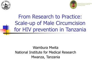 From Research to Practice: Scale-up of Male Circumcision for HIV prevention in Tanzania