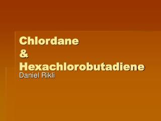 Chlordane & Hexachlorobutadiene