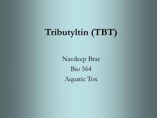 Tributyltin (TBT)