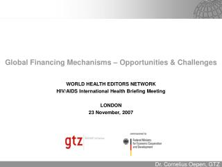 Global Financing Mechanisms – Opportunities & Challenges
