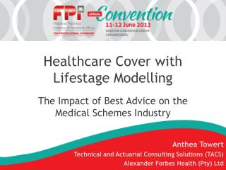Healthcare Cover with  Lifestage  Modelling