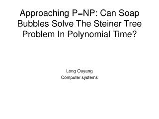 Approaching PNP: Can Soap Bubbles Solve The Steiner Tree Problem In Polynomial Time
