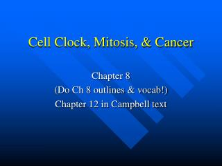 Cell Clock, Mitosis, & Cancer