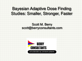 Bayesian Adaptive Dose Finding Studies: Smaller, Stronger, Faster