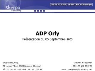 ADP Orly Présentation du 05 Septembre   2003