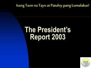 The President's Report 2003