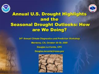 Annual U.S. Drought Highlights and the  Seasonal Drought Outlooks: How are We Doing?