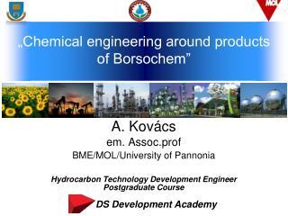 A. Kovács em. Assoc.prof BME/MOL/University of Pannonia