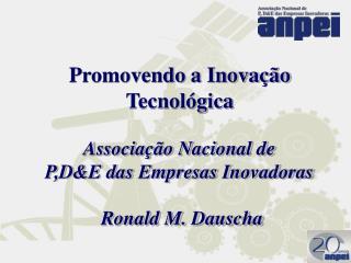 Associação Nacional de  P,D&E das Empresas Inovadoras