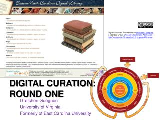 Digital  Curation :  Round One
