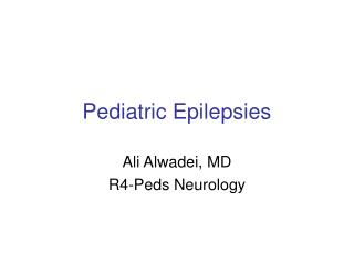 Pediatric Epilepsies