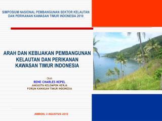 ARAH DAN KEBIJAKAN PEMBANGUNAN KELAUTAN DAN PERIKANAN  KAWASAN TIMUR INDONESIA