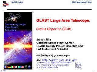 GLAST Large Area Telescope: Status Report to SEUS Steven Ritz Goddard Space Flight Center
