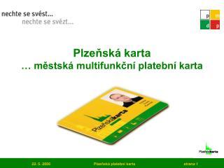Plzeňská karta … městská multifunkční platební karta